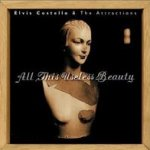 All This Useless Beauty - {Elvis Costello} + the Attractions