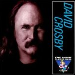 King Biscuit Flower Hour - David Crosby