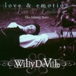 Love And Emotion - The Atlantic Years - Willy DeVille