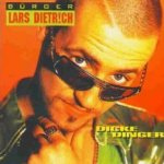 Dicke Dinger - Bürger Lars Dietrich