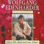 Gönn dir doch mal was Gutes - {Wolfgang Edenharder} + seine Original Naabtaler