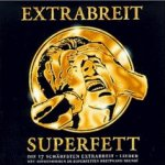 Superfett - Extrabreit