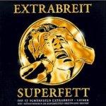 Superfett - Extrabreit