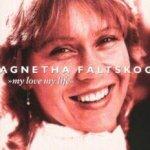 My Love, My Life - Agnetha Fältskog