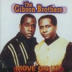 Move On Up - Gibson Brothers
