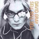 Sell, Sell, Sell - David Gray