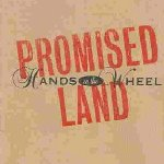 Promised Land - Hands On The Wheel