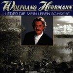 Lieder, die mein Leben schreibt - Wolfgang Herrmann