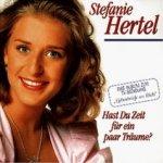 Hast du Zeit für ein paar Träume - Stefanie Hertel