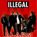 Alarm - Illegal 2001