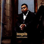Beneath The Surface - Incognito
