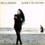 Blame It On The Rain - Dee D. Jackson
