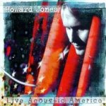 Live Acoustic America - Howard Jones