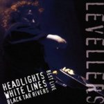 Headlights, White Lines, Black Tar Rivers - Best Live - Levellers