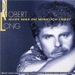 Alles, was du wirklich liebst - Robert Long