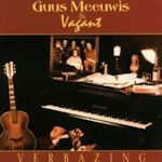 Verbazing - {Guus Meeuwis} + Vakant