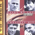 Paint My Love - Greatest Hits - Michael Learns To Rock