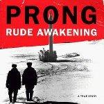 Rude Awakening - Prong
