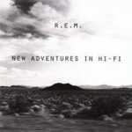 New Adventures In Hi-Fi - R.E.M.