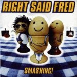 Smashing! - Right Said Fred