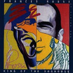 King Of The Doghouse - Francis Rossi
