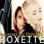 Baladas en espanol - Roxette