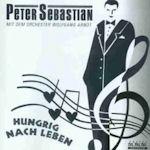 Hungrig nach Leben - Peter Sebastian