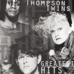 Greatest Hits - Thompson Twins