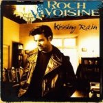 Kissing Rain - Roch Voisine