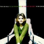 Everybody Knows - Trisha Yearwood