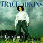Big Time - Trace Adkins