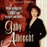 Meine schönsten Lieder von gestern und heute - Gaby Albrecht