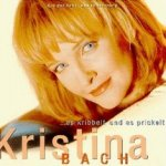 Es kribbelt und es prickelt - Kristina Bach