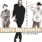 An Evening With Harry Belafonte And Friends - Harry Belafonte