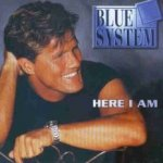 Here I Am - Blue System