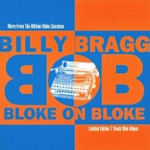 Bloke On Bloke - Billy Bragg