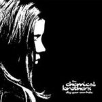Dig Your Own Hole - Chemical Brothers