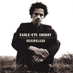 Desireless - Eagle-Eye Cherry