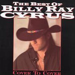 The Best Of Billy Ray Cyrus - Cover To Cover - Billy Ray Cyrus