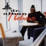 I Believe - Dr. Alban