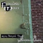 Alive Behind The Green Door - Flogging Molly