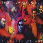 Stardust We Are - Flower Kings