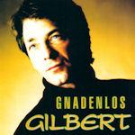Gnadenlos - Gilbert