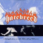 Satisfaction Is The Death Of Desire - Hatebreed