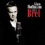 Klaus Hoffmann singt Brel - Klaus Hoffmann
