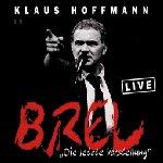 Brel - Die letzte Vorstellung - Klaus Hoffmann