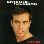Vivir - Enrique Iglesias