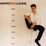 Weil du die Liebe bist, My Love - Marco Kloss