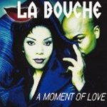 A Moment Of Love - La Bouche