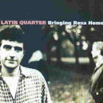 Bringing Rosa Home - Latin Quarter